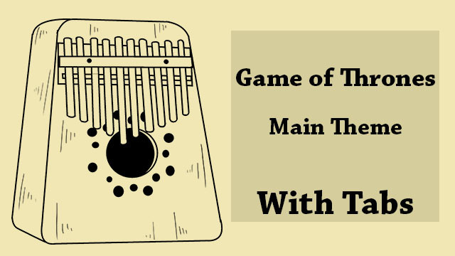 Game Of Thrones Theme Song Kalimba Tabs Letter Number Notes Tutorial Kalimbatabs Net