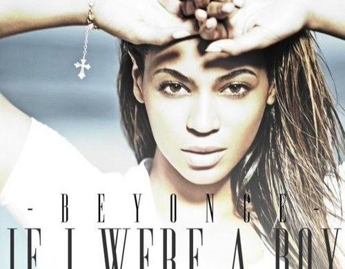 6EE85BF3-81E5-4CB6-890C-412FCC5FDB67-500x390 If I were a boy (Beyonce) fixed version