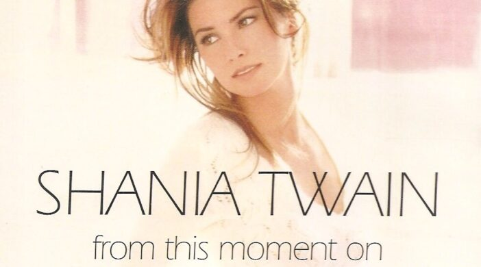 00c09938-ae9d-4cd6-9421-5e986e61606e_1024-702x390 Shania Twain - From This Moment On (Notes)
