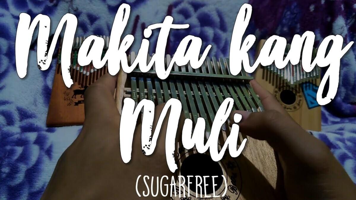 Makita Kang Muli By Sugarfree