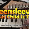 Greensleeves - What Child Is This?
