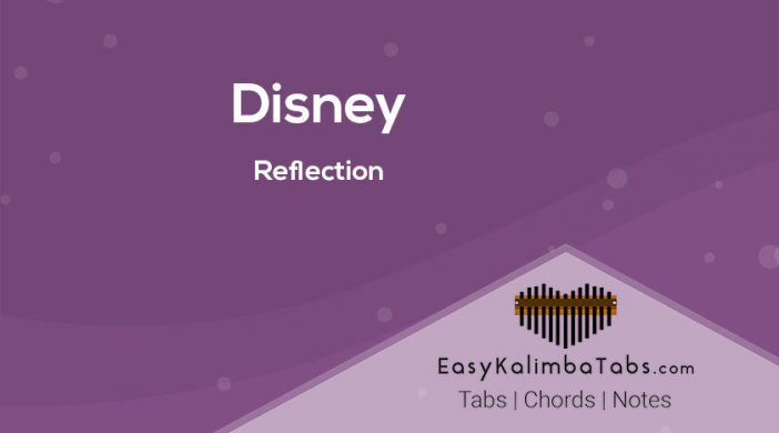 Disney-Reflection-Kalimba-Tabs-and-Chords-840x525-8e6f2560-702x390 Reflection