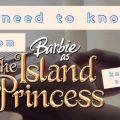 maxresdefault-2021-03-15T123835.309-0e7ef411-120x120 I need to know - Barbie as the Island Princess