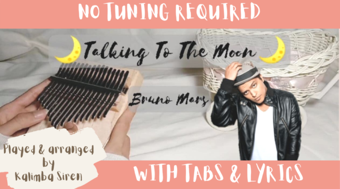 Beige-and-Brown-Tropical-Travel-Collection-YouTube-Thumbnail-15-95b5ec76-702x390 Talking To The Moon - Bruno Mars | Kalimba Full Cover With Tabs and Lyrics | No Tuning