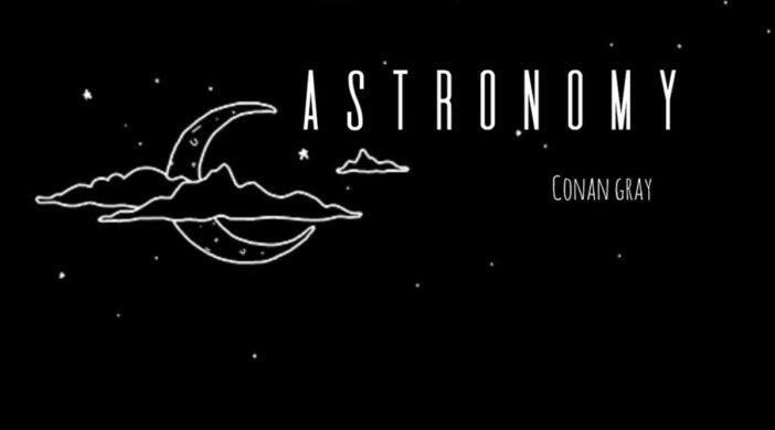 maxresdefault-2021-05-18T132636.806-d6744c44-702x390 Astronomy - Conan Gray