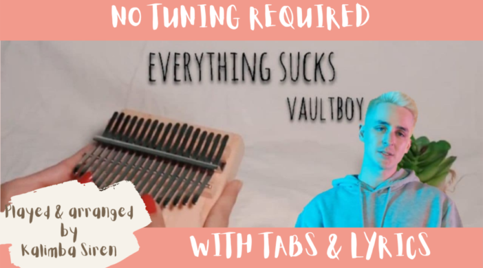 Beige-and-Brown-Tropical-Travel-Collection-YouTube-Thumbnail-3-02eb4c14-702x390 Everything Sucks - Vaultboy | Kalimba Full Cover With Tabs & Lyrics | No Tuning