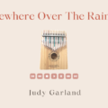 Somewhere-Over-The-Rainbow-Judy-Garland-The-Wizard-of-Oz-Thumbnail-a5625d54-120x120 Somewhere Over the Rainbow (The Wizard of Oz)