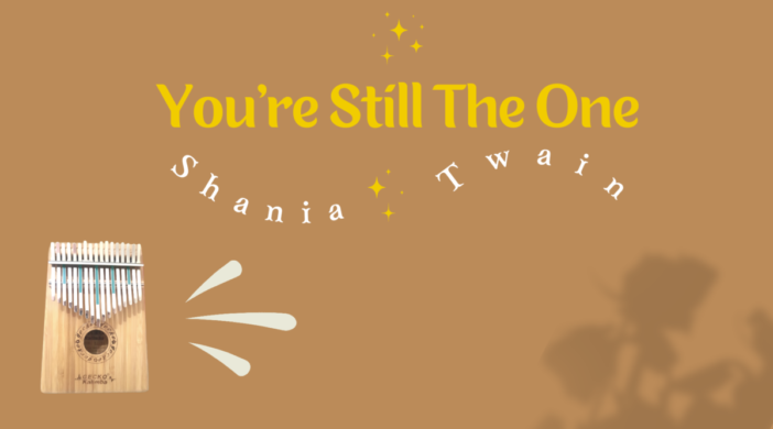 Youre-Still-The-One-Shania-Twain-Kalimba-Cover-With-Tabs-Number-and-Letter-Notation-Thumbnail-48c418c6-702x390 You're Still The One