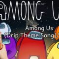 thumbnail-92-d0577bcb-120x120 ඞ Among Us Trap Drip Theme Song - Leonz