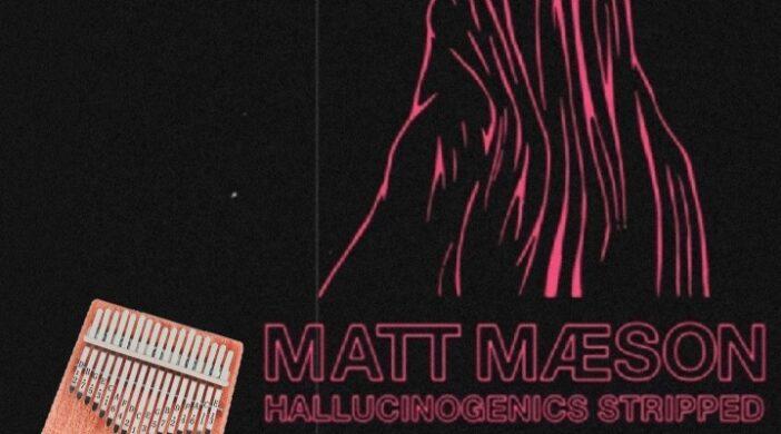 Screenshot_20210820_202048-b105ca9e-702x390 Matt Maeson - Hallucinogenics (Lettered Notations)