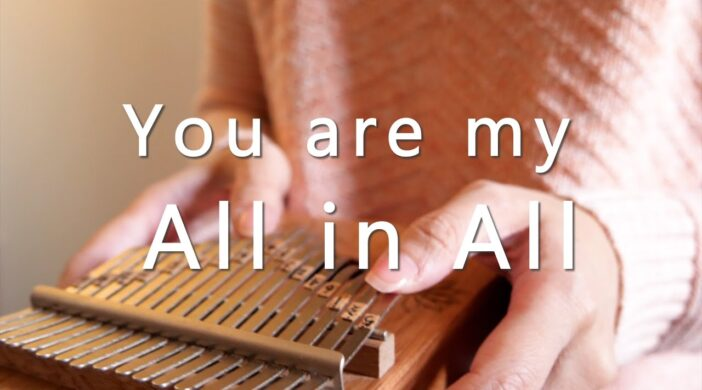 maxresdefault-6-ca485e7b-702x390 you are my all in all