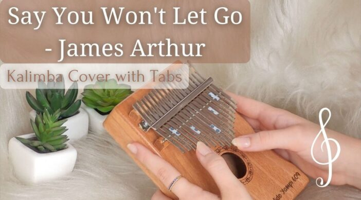 Say_you_wont_let_go_kalimba_cover_with_tabs-a0b46128-702x390 Say You Won't Let Go - James Arthur