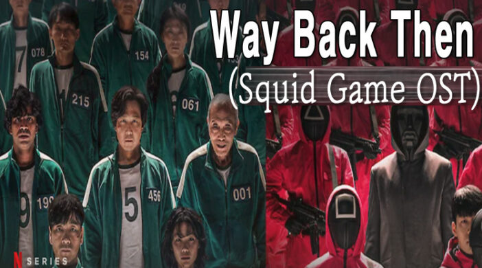 TOPIMG2-6139f839-702x390 Way Back Then (Squid Game OST)